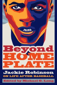 "cover of ""Beyond Home Plate: Jackie Robinson on Life After Baseball"""