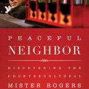 Bookmark: Peaceful Neighbor: Discovering the Countercultural Mister Rogers